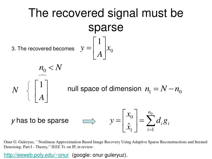 The recovered signal must be sparse