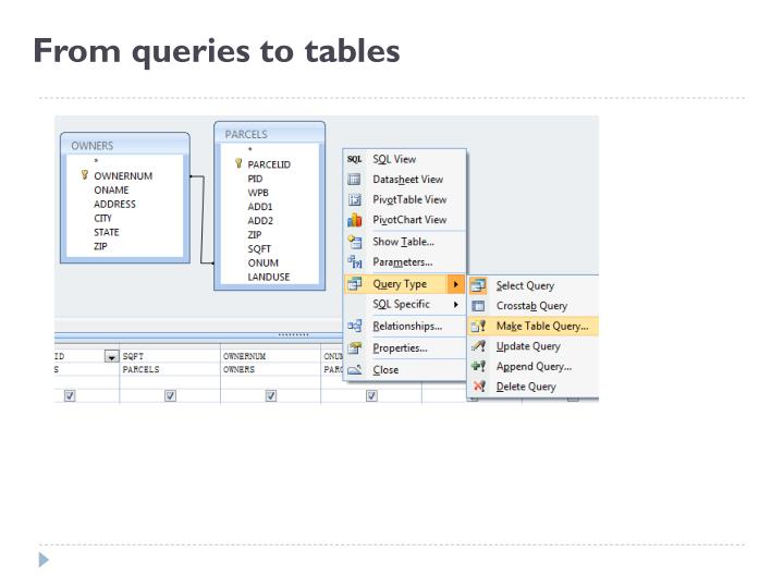 From queries to tables