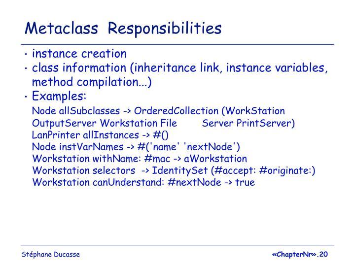 Metaclass  Responsibilities