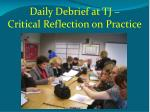 daily debrief at tj critical reflection on practice