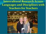 intercultural research across languages and disciplines with teachers for teachers
