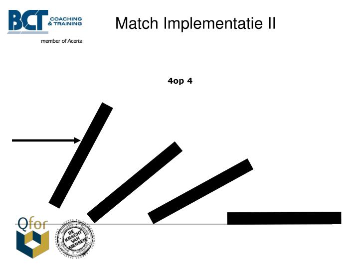 Match Implementatie II