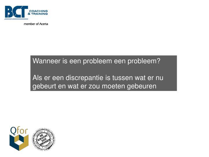 Wanneer is een probleem een probleem?