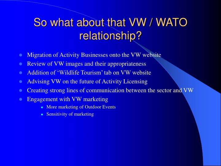 So what about that VW / WATO relationship?