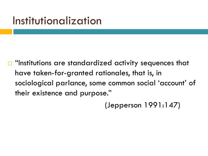 Institutionalization