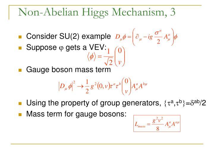 Non-Abelian Higgs Mechanism, 3