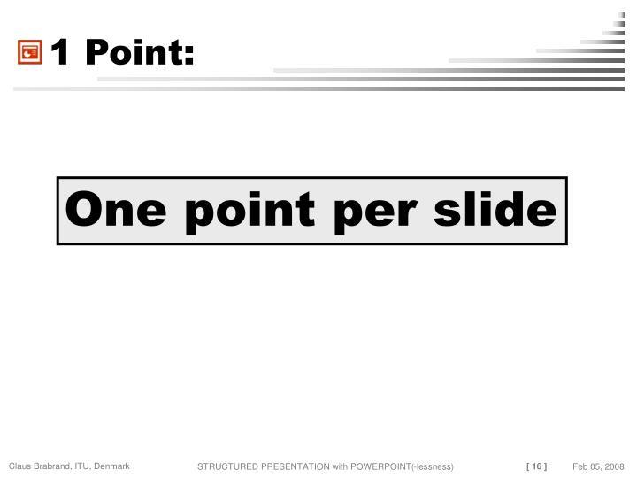 1 Point: