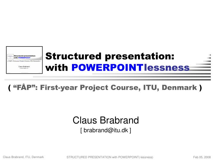 Structured presentation with powerpoint