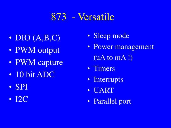 873  - Versatile