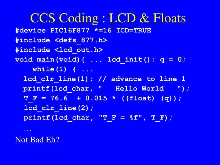 CCS Coding : LCD & Floats