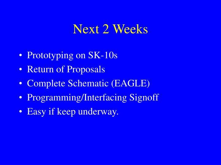 Next 2 Weeks