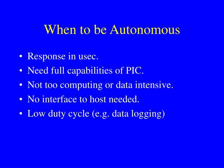 When to be Autonomous