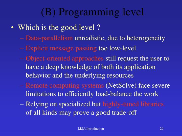 (B) Programming level
