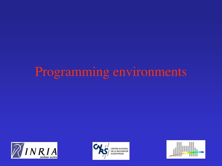 Programming environments