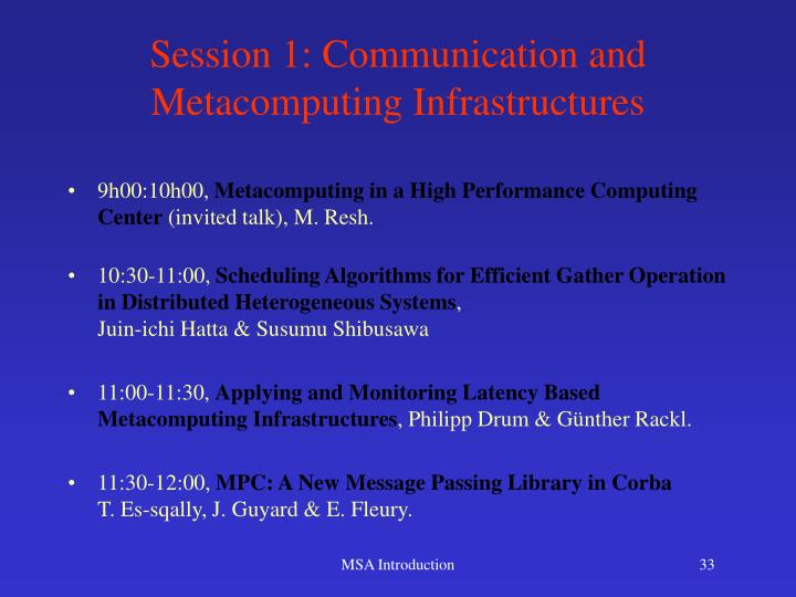 Session 1: Communication and Metacomputing Infrastructures