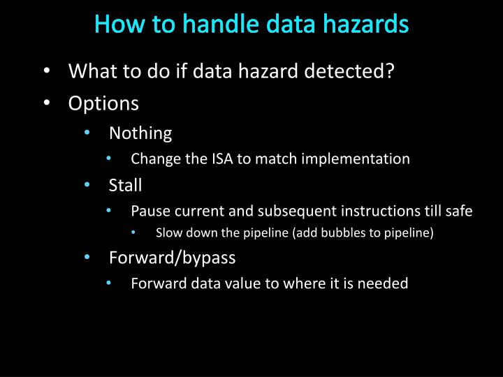 How to handle data hazards