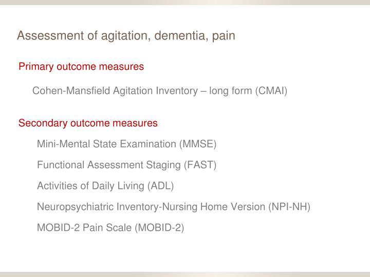 Assessment of agitation, dementia, pain