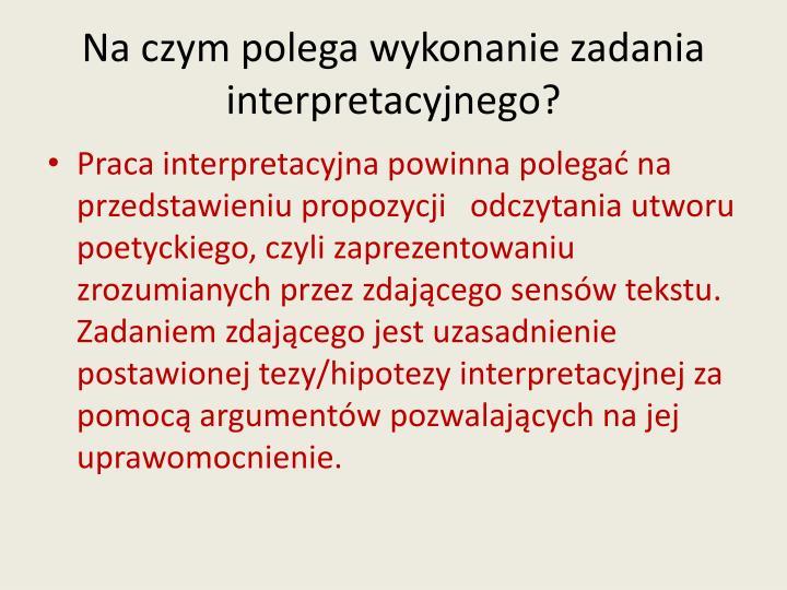 Na czym polega wykonanie zadania interpretacyjnego?