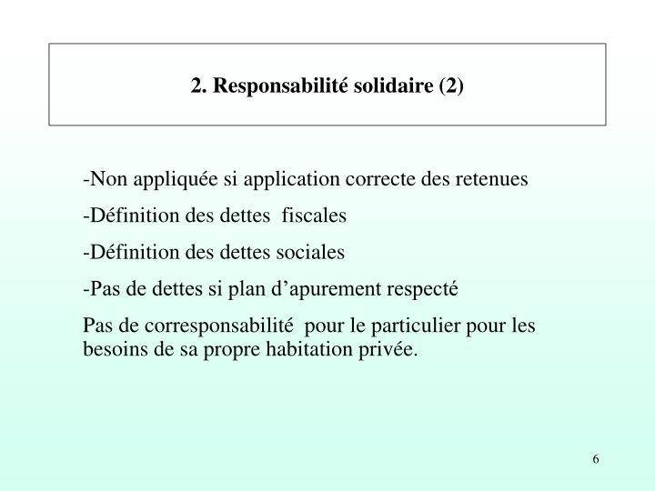2. Responsabilité solidaire (2)