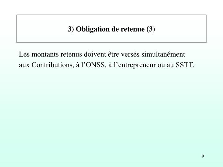 3) Obligation de retenue (3)
