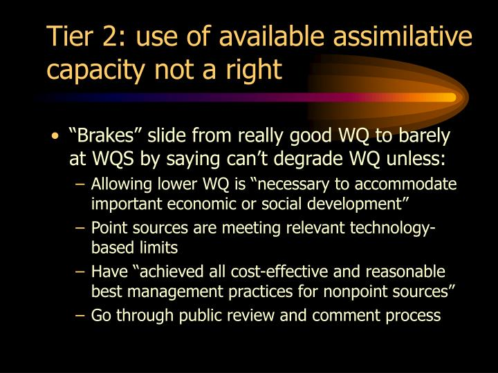 Tier 2: use of available assimilative capacity not a right