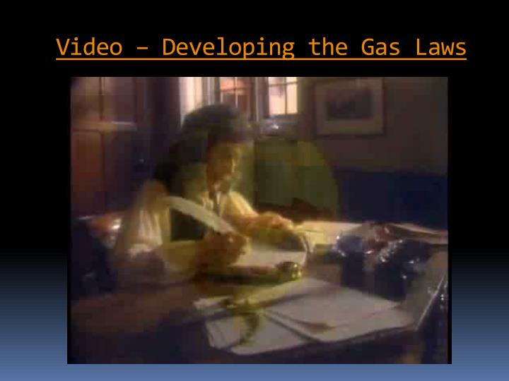 Video – Developing the Gas Laws