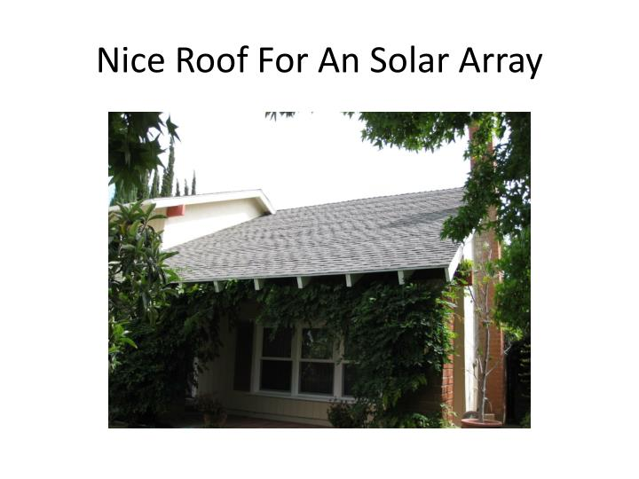 Nice Roof For An Solar Array