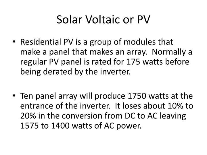 Solar Voltaic or PV