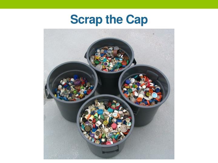 Scrap the Cap
