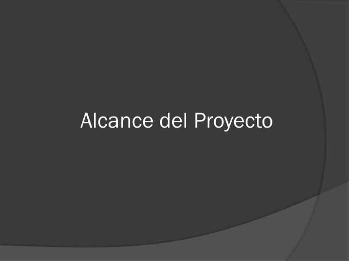 Alcance del Proyecto