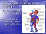 why is water important to humans