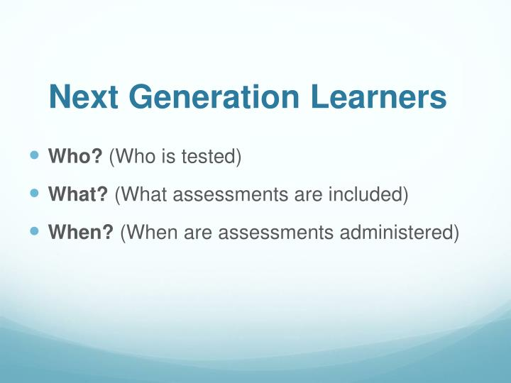 Next Generation Learners
