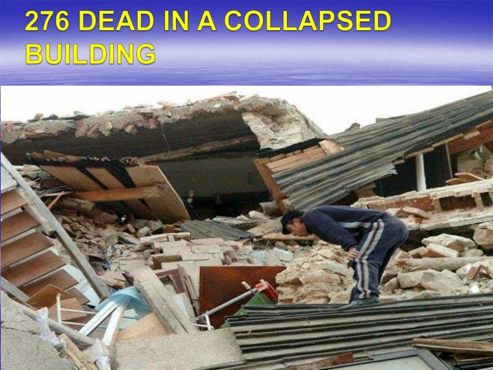 276 DEAD IN A COLLAPSED