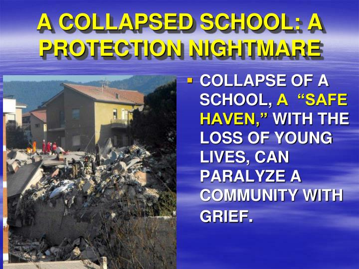 A COLLAPSED SCHOOL: A PROTECTION NIGHTMARE