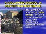 a collapsed school a protection nightmare