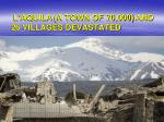 l aquila a town of 70 000 and 26 villages devastated
