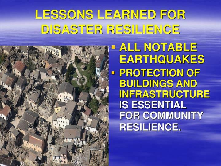 LESSONS LEARNED FOR DISASTER RESILIENCE