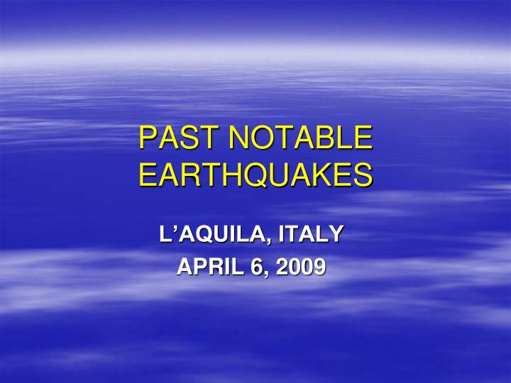 Past notable earthquakes