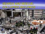 search and rescue collapsed buildings