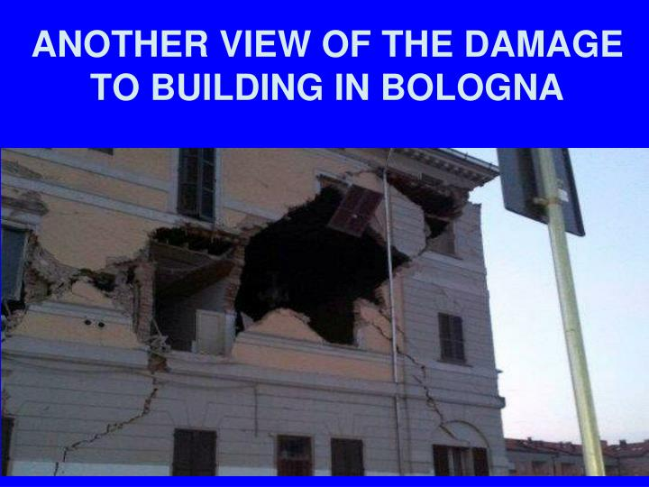 ANOTHER VIEW OF THE DAMAGE TO BUILDING IN BOLOGNA