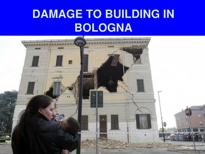 DAMAGE TO BUILDING IN BOLOGNA