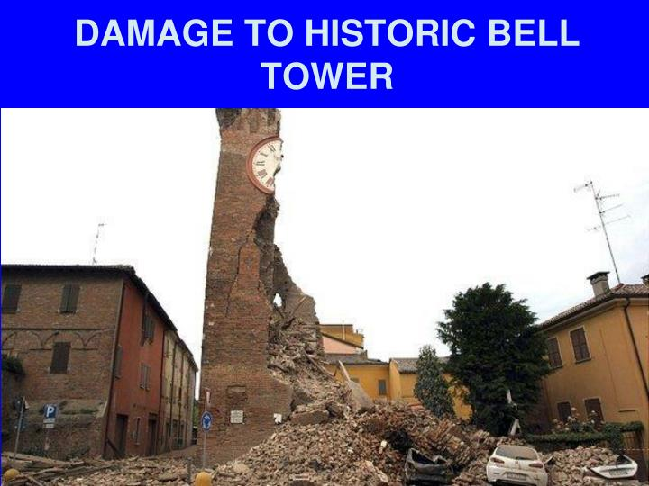 DAMAGE TO HISTORIC BELL TOWER