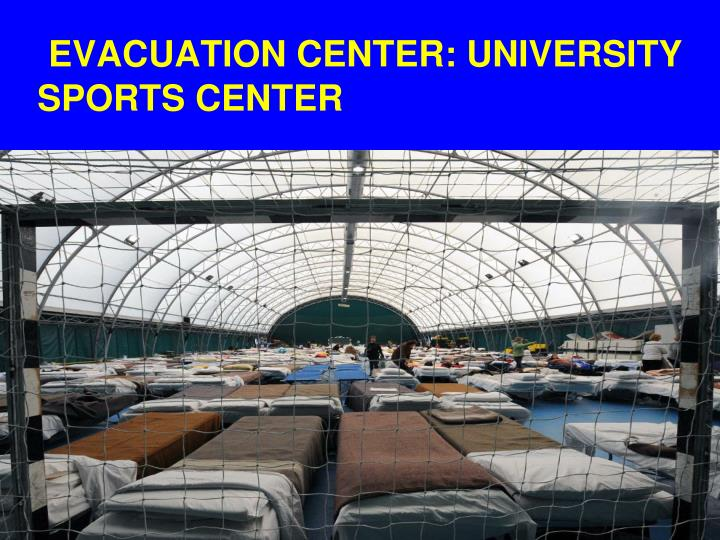 EVACUATION CENTER: UNIVERSITY SPORTS CENTER
