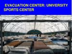 evacuation center university sports center