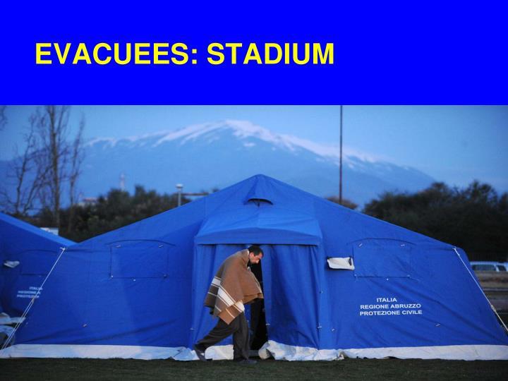EVACUEES: STADIUM