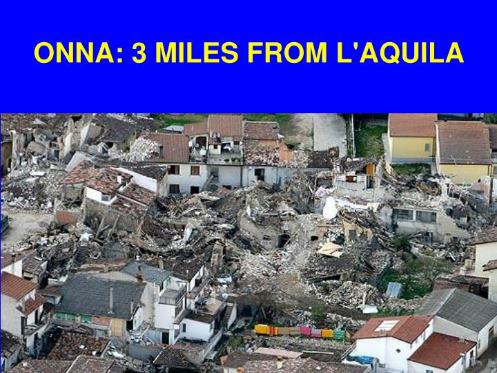 ONNA: 3 MILES FROM L'AQUILA