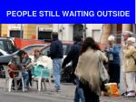 people still waiting outside