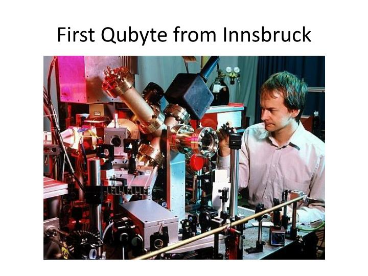 First Qubyte from Innsbruck