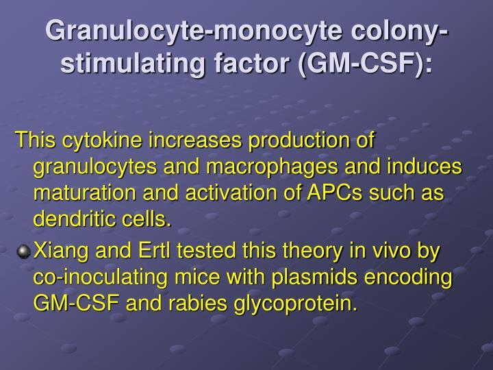 Granulocyte-monocyte colony-stimulating factor (GM-CSF):