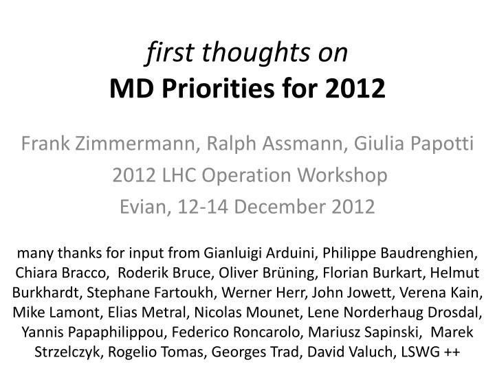 First thoughts on md priorities for 2012